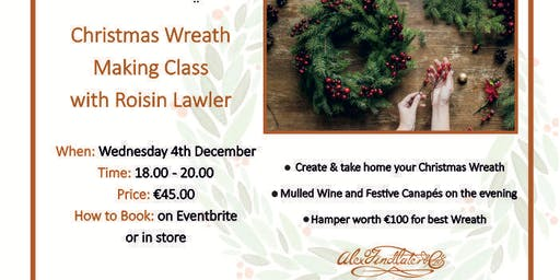Christmas Wreath Making class with Roisin Lawler.