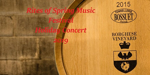 Rites of Spring Holidays Concert at Castello di Borghese Vineyards