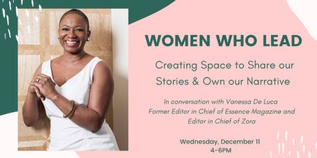 Women Who Lead: Creating Space to Share our Stories & Own our Narrative tickets