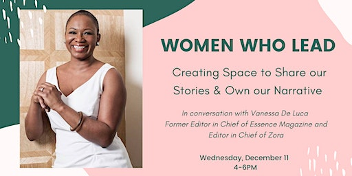 Women Who Lead: Creating Space to Share our Stories & Own our Narrative
