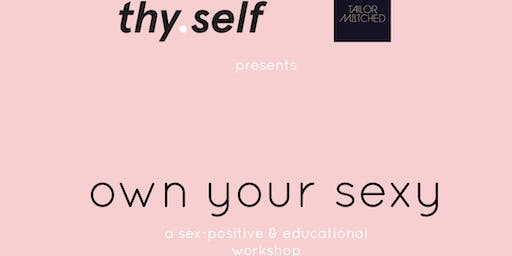 thy.self x Tailor Matched Presents 'Own Your Sexy'