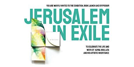 Jerusalem in Exile - Celebrating the Life & Work of Kamal Boullata tickets