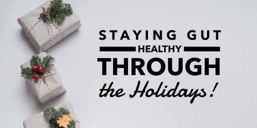 Staying Gut Healthy Through the Holidays!