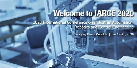 Industrial Automation, Robotics and Control Engineering( IARCE 2020) tickets