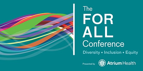 The FOR ALL Conference, presented by Atrium Health tickets