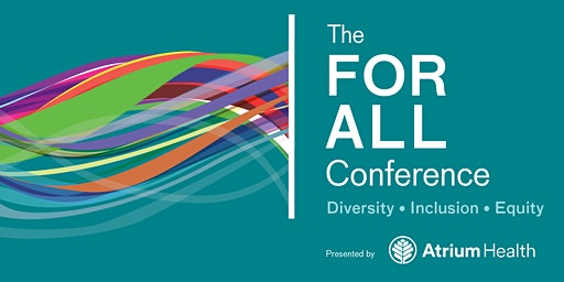 The FOR ALL Conference, presented by Atrium Health