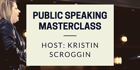 Kristin Scroggin Public Speaking MasterClass tickets