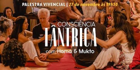 Palestra Vivencial: Consciência Tântrica com Homa & Mukto ingressos