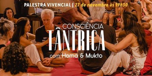Palestra Vivencial: Consciência Tântrica com Homa & Mukto