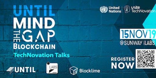 Technovation Talk [UNTIL-Mind the Gap]