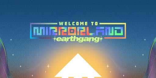 EarthGang: Welcome to Mirrorland Tour
