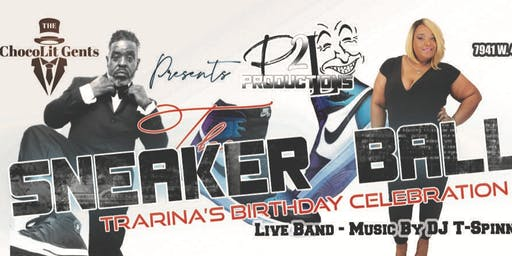 Trarina's Birthday Bash & Sneaker Ball