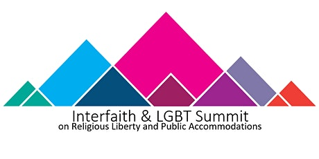 Interfaith & LGBT Summit on Religious Liberty and Public Accommodations tickets