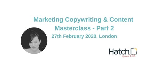 Marketing Copywriting and Content Masterclass `Part 2 tickets