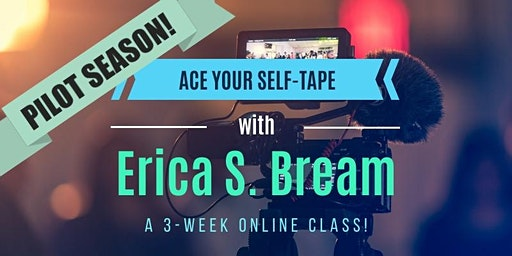 ACTORS: Learn to ACE Your Self-Tapes in this 3-week ONLINE Class! (Thursdays!)