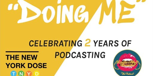 """Doing Me"" Celebrating 2 years of Podcasting"