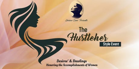 Desiree' & Dawlings The Hustleher Style Event tickets