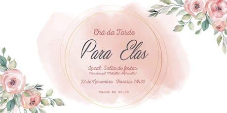 Chá da Tarde - PARA ELAS ingressos