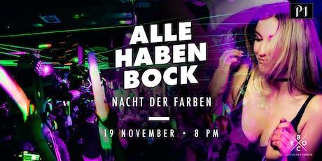 ALLE HABEN BOCK – NACHT DER FARBEN / 19.11.2019 / Ü16 Party im P1 Club Tickets