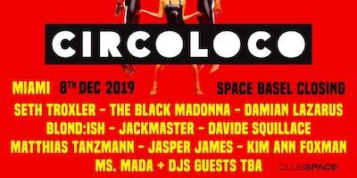 Circoloco Miami (Space Basel Closing)