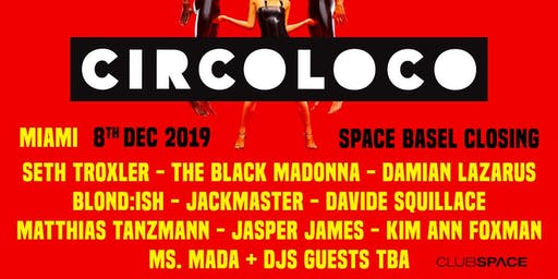 Circoloco Miami (Space Basel Closing)