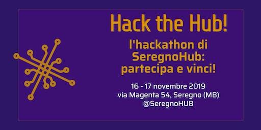 Hack the Hub! Hackathon by SeregnoHub - Accetta la nostra sfida di coding
