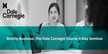 Dale Carnegie Course: Effective Communications & Human Relations Skills for Success (Runs 3 Consecutive Days) tickets