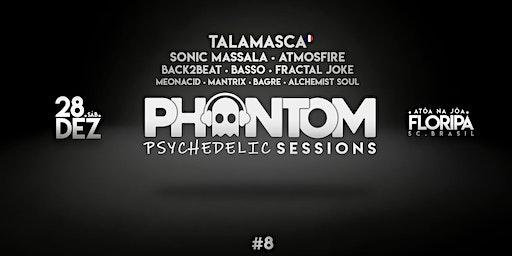Phantom Psychedelic Sessions #8 - Talamasca + 9 Lives em Floripa