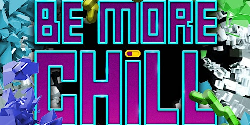 Be More Chill 8/1