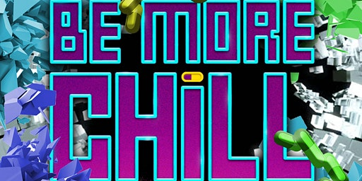 Be More Chill 8/2