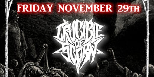 Crucible of Scorn and Tombstone Metal Show!