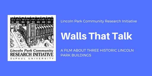 Walls that Talk: A Film about Three Historic Lincoln Park Buildings