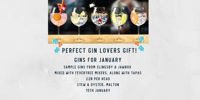 Gins for January.  Stew & Oyster, Malton
