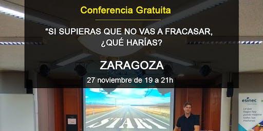 Conferencia GRATIS Zaragoza:Si supieras que no vas a fracasar,¿qué harías?