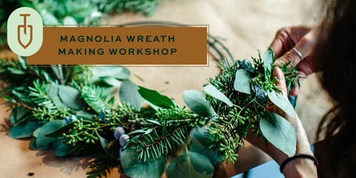 Magnolia Wreath Making and Holiday Wine Tasting at Topsoil Kitchen & Market