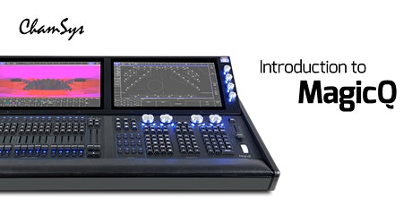 1 day Basic Training Course on ChamSys MagicQ 23rd April 2020 Chauvet UK tickets