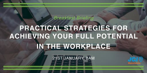 Practical strategies for achieving your full potential in the workplace