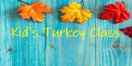 Kid's Turkey Class