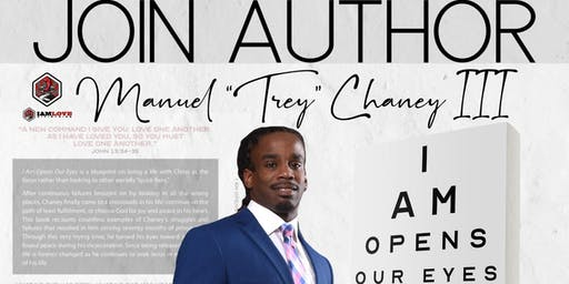 """I Am Opens Our Eyes Book Signing by Manuel """"Trey"""" Chaney III"""