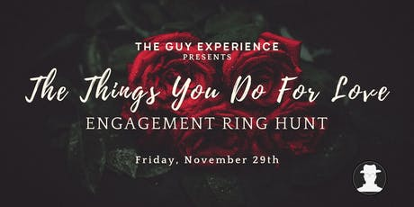 The Things You Do For Love: Engangement Ring Hunt tickets