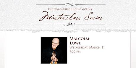 Malcolm Lowe Violin Masterclass tickets