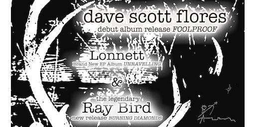 Dave Scott Flores, Lonnett, Ray Bird