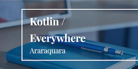 Kotlin/Everywhere IFSP - Araraquara ingressos