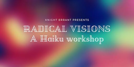 Radical Visions: Haiku workshop with Knight Errant Press