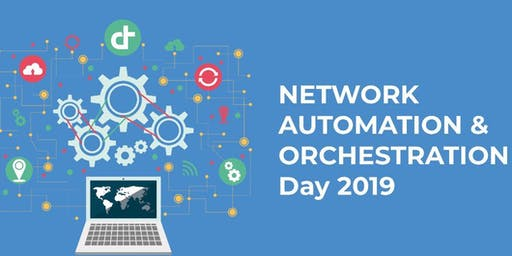 Network Automation & Orchestration Day 2019