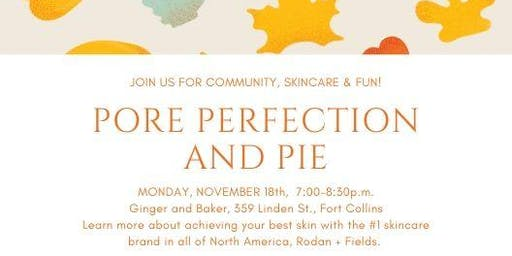 PORE PERFECTION AND PIE