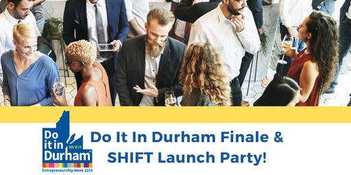 Do It In Durham Finale & SHIFT Launch Party!