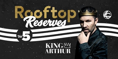 Rooftop Reserves with King Arthur