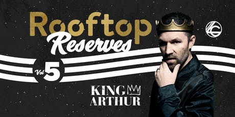 Rooftop Reserves with King Arthur tickets