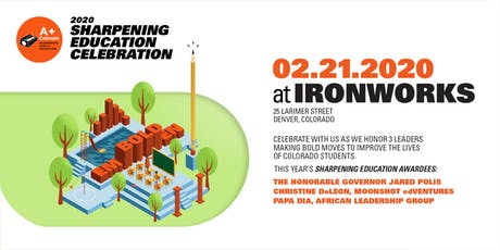 A+ Colorado: Sharpening Education Celebration tickets